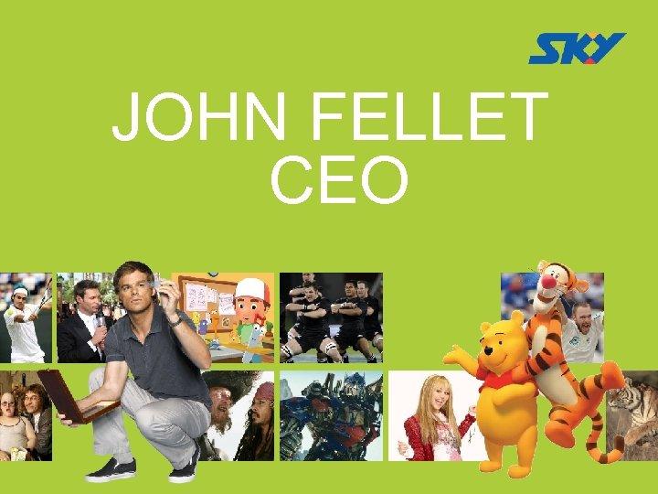 JOHN FELLET CEO