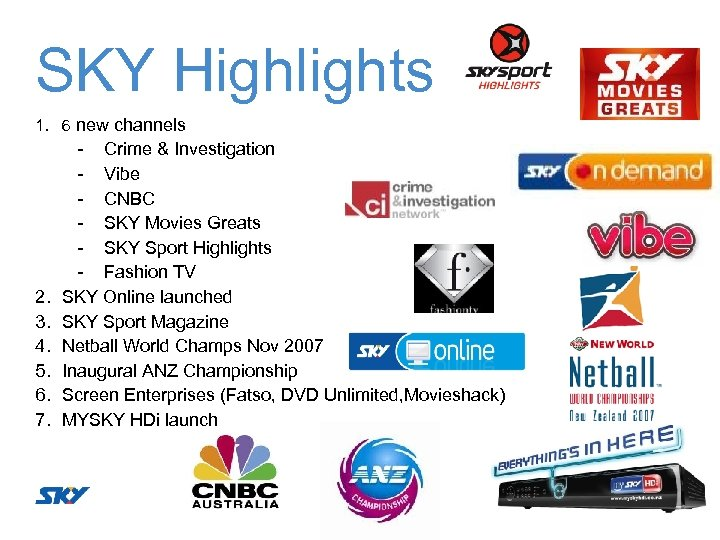 SKY Highlights 1. 6 new channels 2. 3. 4. 5. 6. 7. Crime &