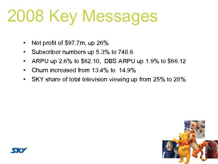 2008 Key Messages • • • Net profit of $97. 7 m, up 26%
