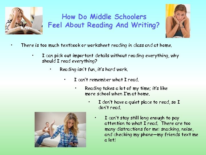 How Do Middle Schoolers Feel About Reading And Writing? • There is too much