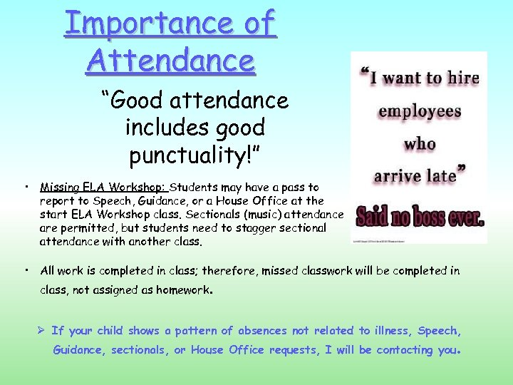 """Importance of Attendance """"Good attendance includes good punctuality!"""" • Missing ELA Workshop: Students may"""
