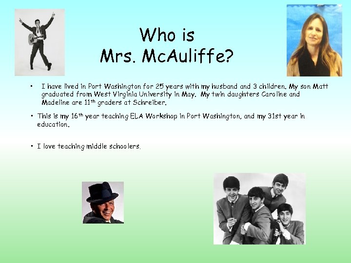 Who is Mrs. Mc. Auliffe? • I have lived in Port Washington for 25