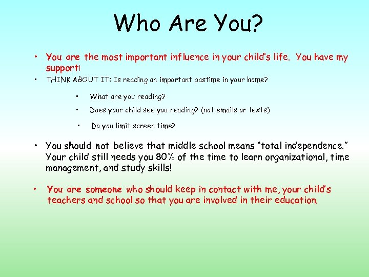 Who Are You? • You are the most important influence in your child's life.