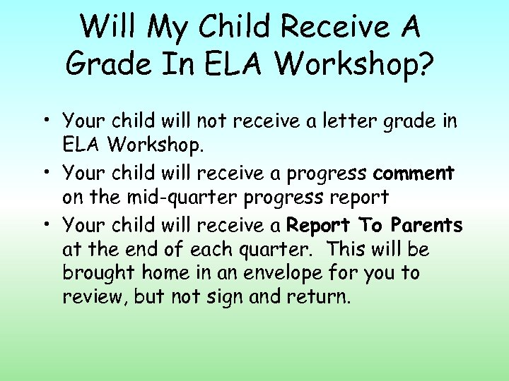 Will My Child Receive A Grade In ELA Workshop? • Your child will not