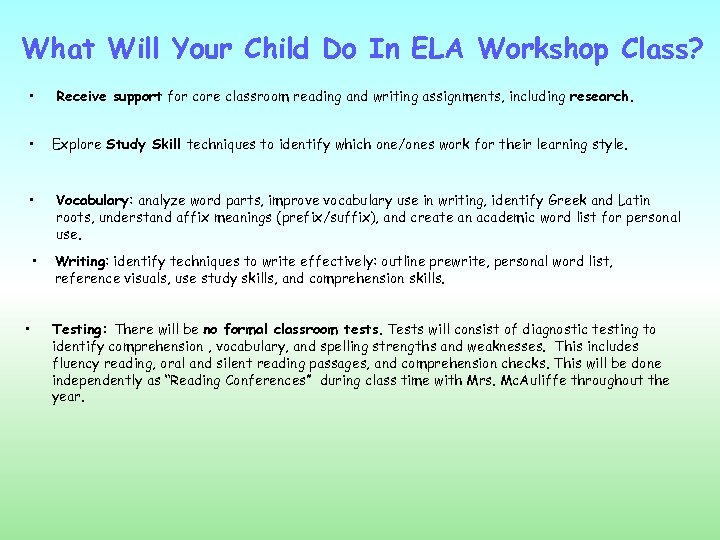 What Will Your Child Do In ELA Workshop Class? • Receive support for core