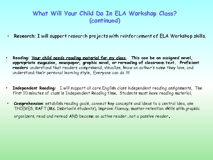 What Will Your Child Do In ELA Workshop Class? (continued) • Research: I will