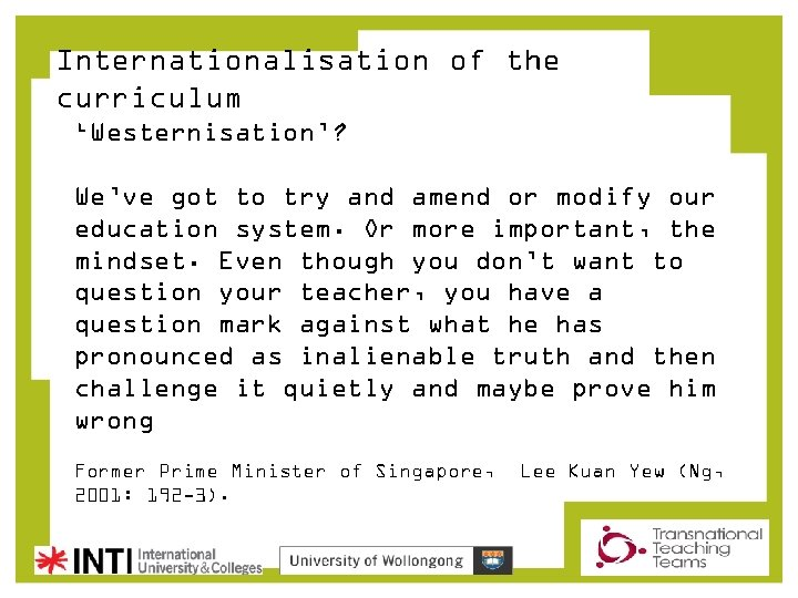 Internationalisation of the curriculum 'Westernisation'? We've got to try and amend or modify our