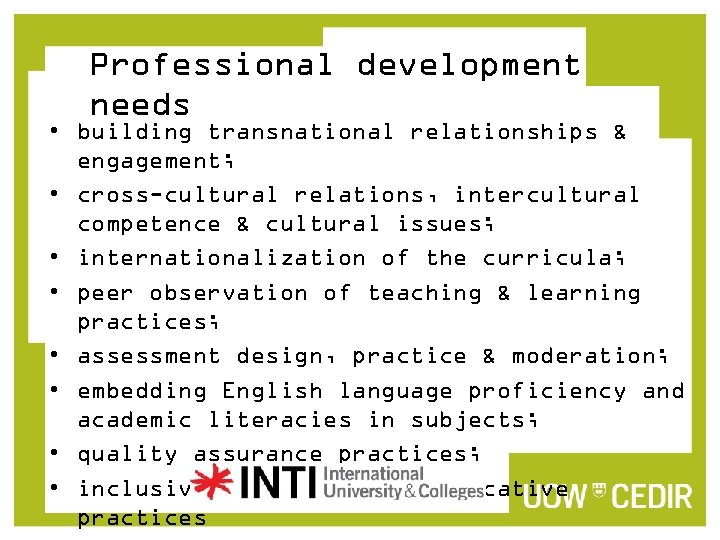 Professional development needs • building transnational relationships & engagement; • cross-cultural relations, intercultural competence