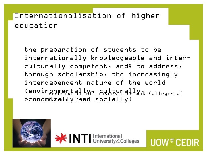 Internationalisation of higher education the preparation of students to be internationally knowledgeable and interculturally