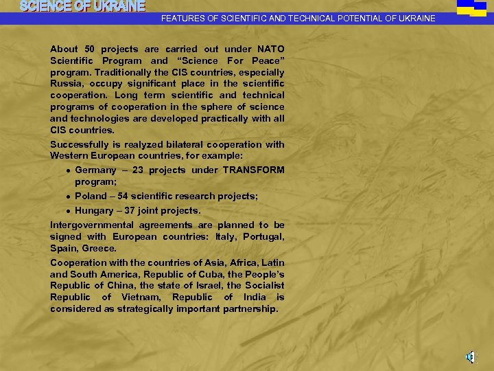 FEATURES OF SCIENTIFIC AND TECHNICAL POTENTIAL OF UKRAINE About 50 projects are carried out