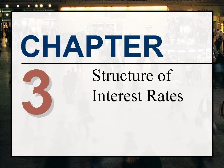CHAPTER 3 Structure of Interest Rates