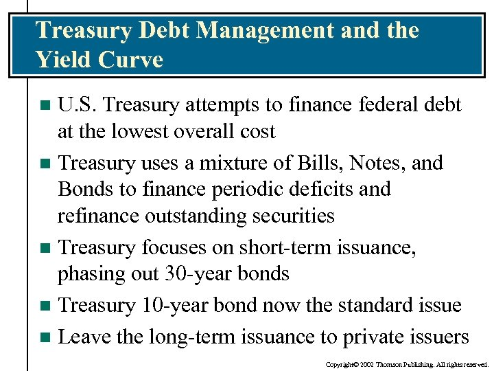 Treasury Debt Management and the Yield Curve U. S. Treasury attempts to finance federal