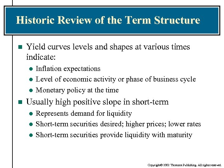 Historic Review of the Term Structure n Yield curves levels and shapes at various