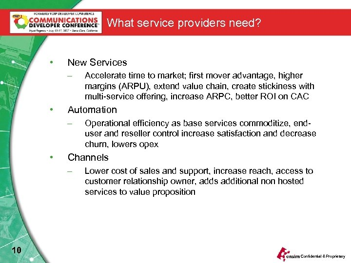 What service providers need? • New Services – • Automation – • Operational efficiency