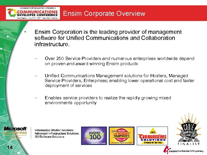 Ensim Corporate Overview • Ensim Corporation is the leading provider of management software for