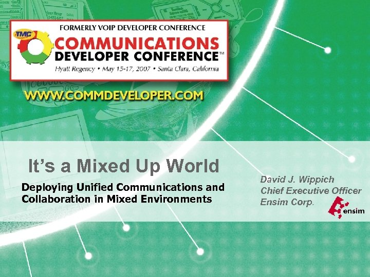It's a Mixed Up World Deploying Unified Communications and Collaboration in Mixed Environments David