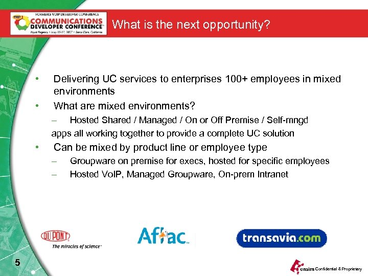 What is the next opportunity? • • Delivering UC services to enterprises 100+ employees