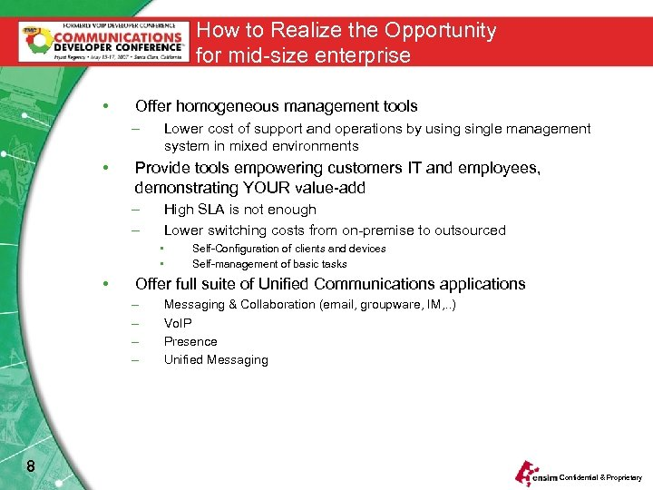 How to Realize the Opportunity for mid-size enterprise • Offer homogeneous management tools –