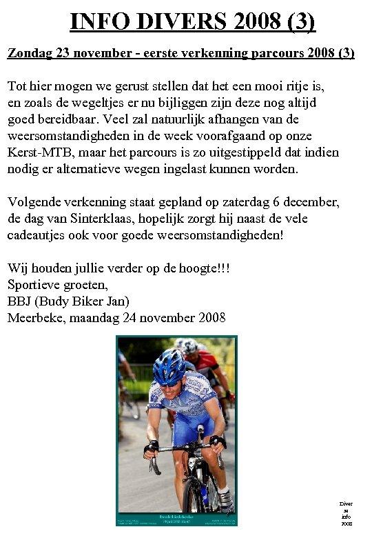 INFO DIVERS 2008 (3) Zondag 23 november - eerste verkenning parcours 2008 (3) Tot