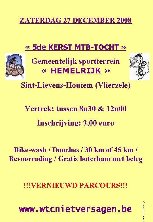 ZATERDAG 27 DECEMBER 2008 « 5 de KERST MTB-TOCHT » Gemeentelijk sportterrein « HEMELRIJK