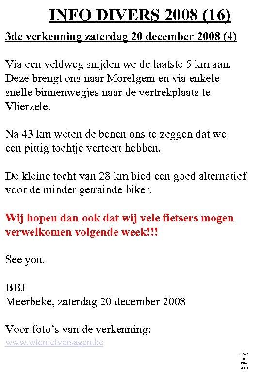 INFO DIVERS 2008 (16) 3 de verkenning zaterdag 20 december 2008 (4) Via een