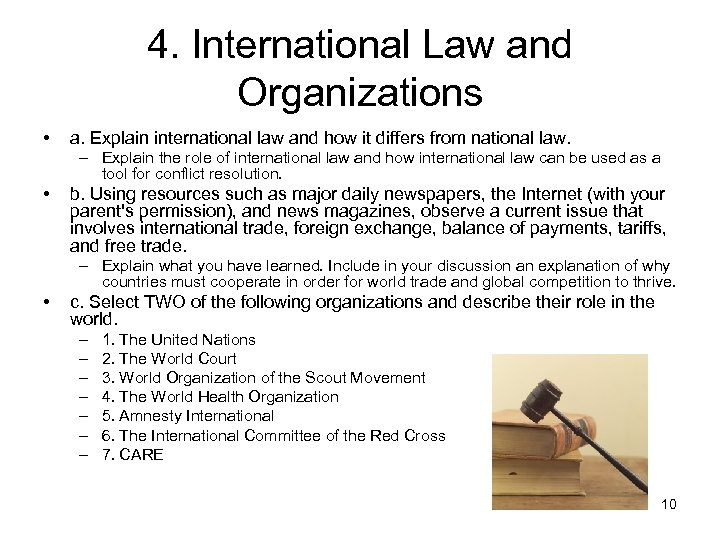 4. International Law and Organizations • a. Explain international law and how it differs