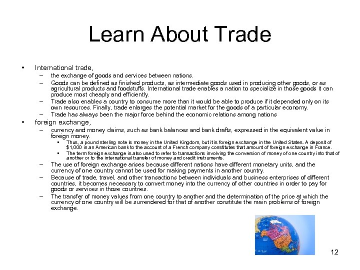 Learn About Trade • International trade, – – • the exchange of goods and