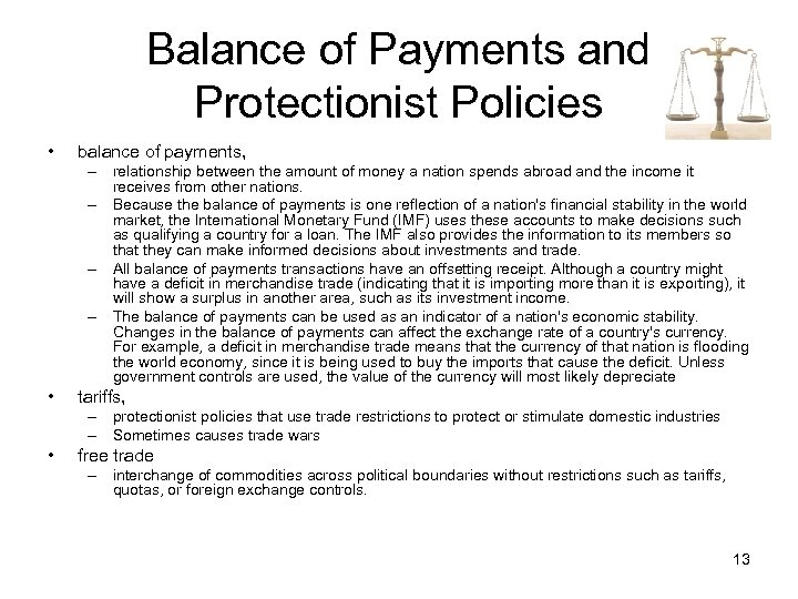 Balance of Payments and Protectionist Policies • balance of payments, – relationship between the