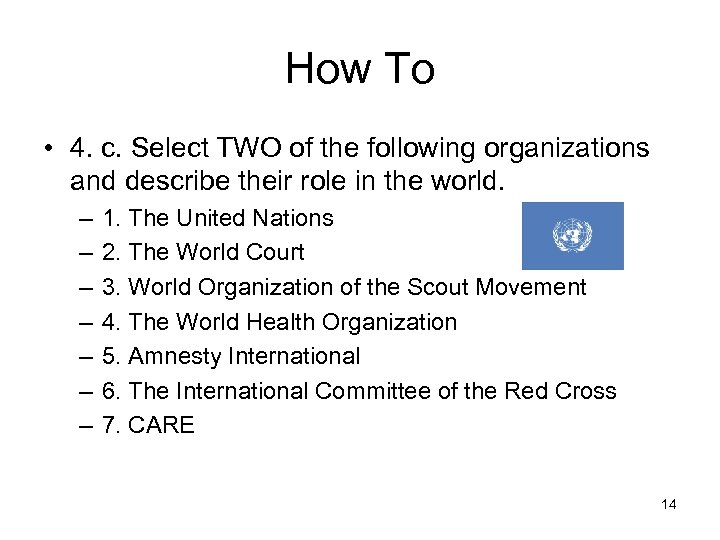 How To • 4. c. Select TWO of the following organizations and describe their