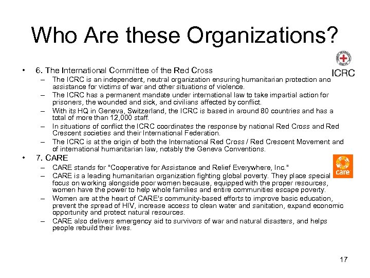 Who Are these Organizations? • 6. The International Committee of the Red Cross –