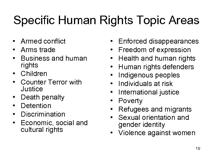 Specific Human Rights Topic Areas • Armed conflict • Arms trade • Business and