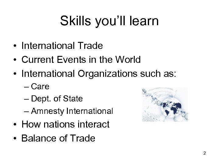 Skills you'll learn • International Trade • Current Events in the World • International