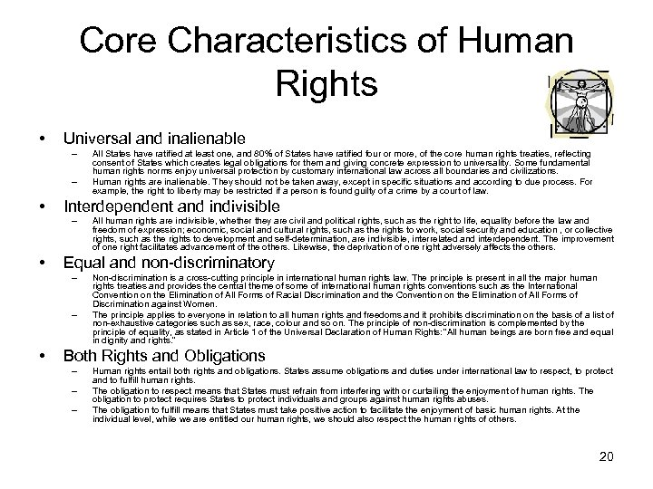 Core Characteristics of Human Rights • Universal and inalienable – – • Interdependent and