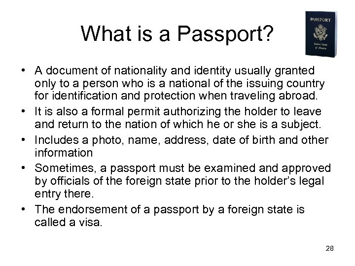 What is a Passport? • A document of nationality and identity usually granted only