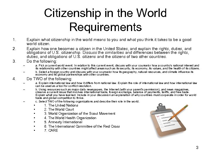 Citizenship in the World Requirements 1. Explain what citizenship in the world means to