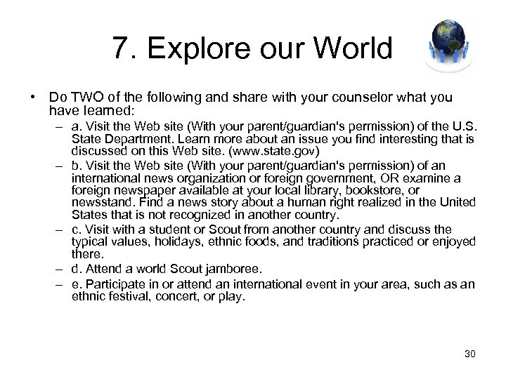 7. Explore our World • Do TWO of the following and share with your