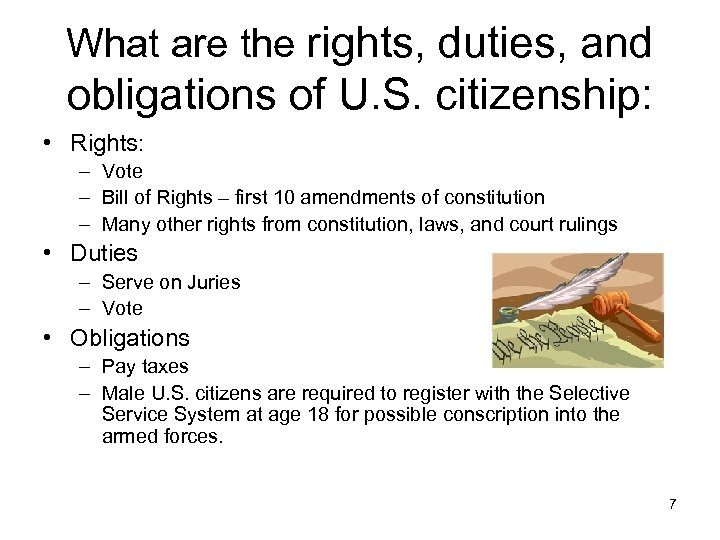 What are the rights, duties, and obligations of U. S. citizenship: • Rights: –