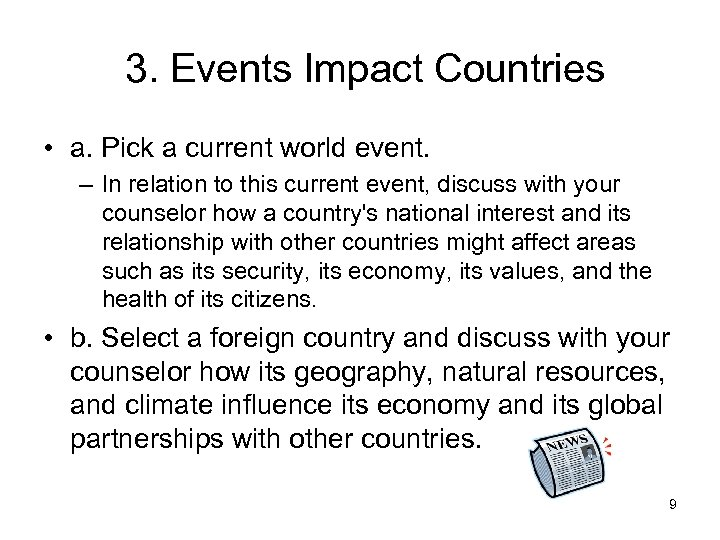 3. Events Impact Countries • a. Pick a current world event. – In relation
