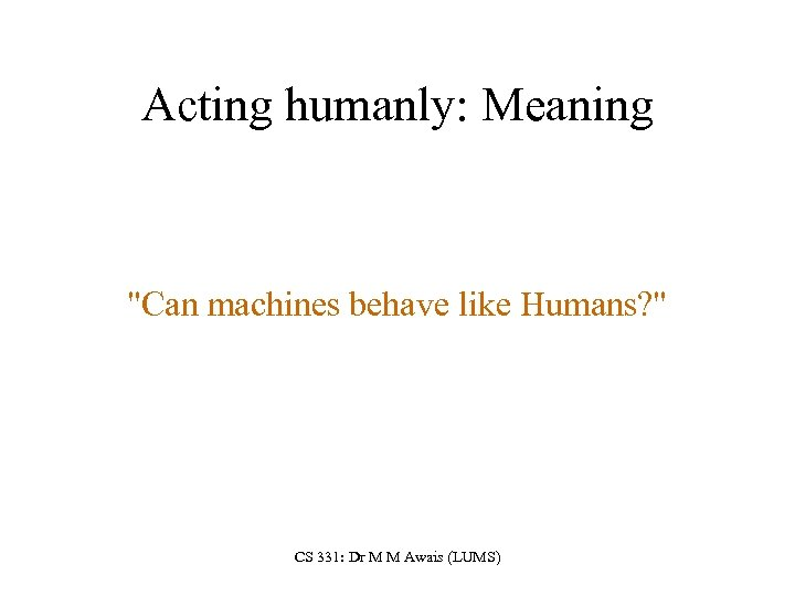 Acting humanly: Meaning