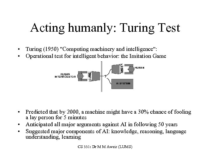 Acting humanly: Turing Test • Turing (1950)