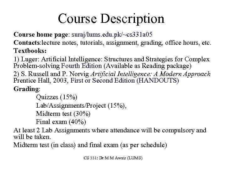 Course Description Course home page: suraj/lums. edu. pk/~cs 331 a 05 Contacts: lecture notes,