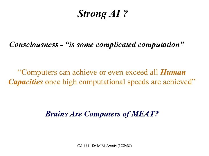 """Strong AI ? Consciousness - """"is some complicated computation"""" """"Computers can achieve or even"""