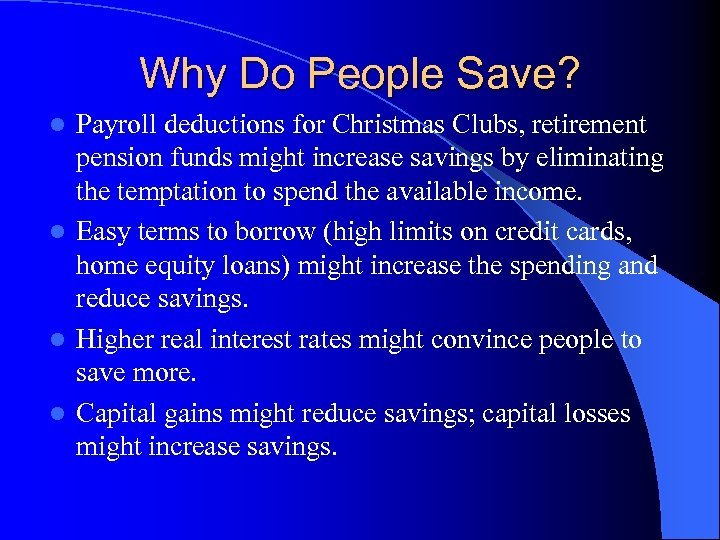 Why Do People Save? Payroll deductions for Christmas Clubs, retirement pension funds might increase