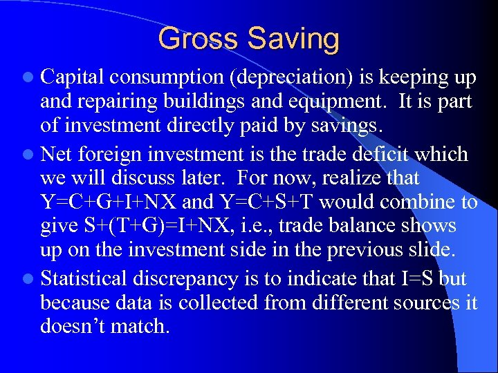 Gross Saving l Capital consumption (depreciation) is keeping up and repairing buildings and equipment.