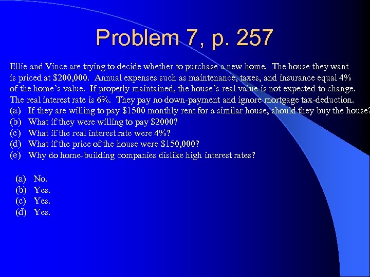 Problem 7, p. 257 Ellie and Vince are trying to decide whether to purchase