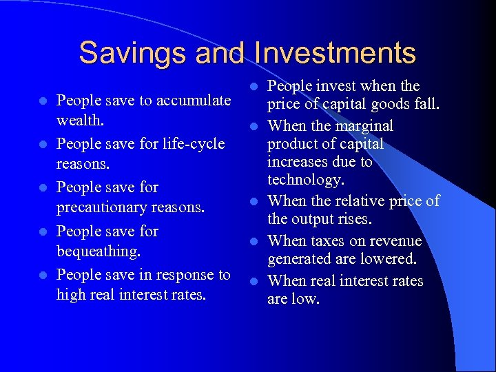 Savings and Investments l l l People save to accumulate wealth. People save for