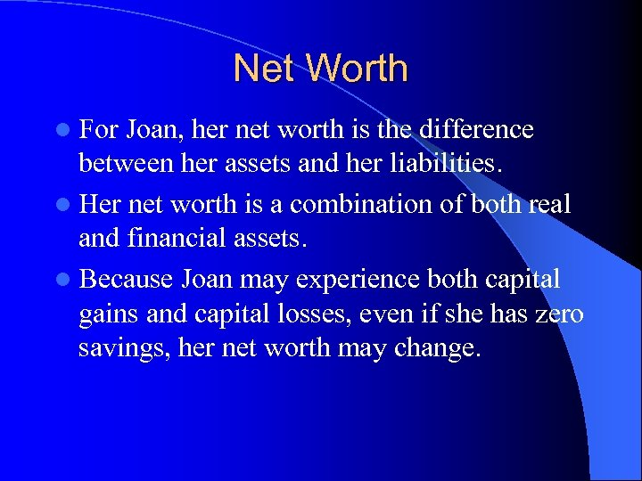 Net Worth l For Joan, her net worth is the difference between her assets