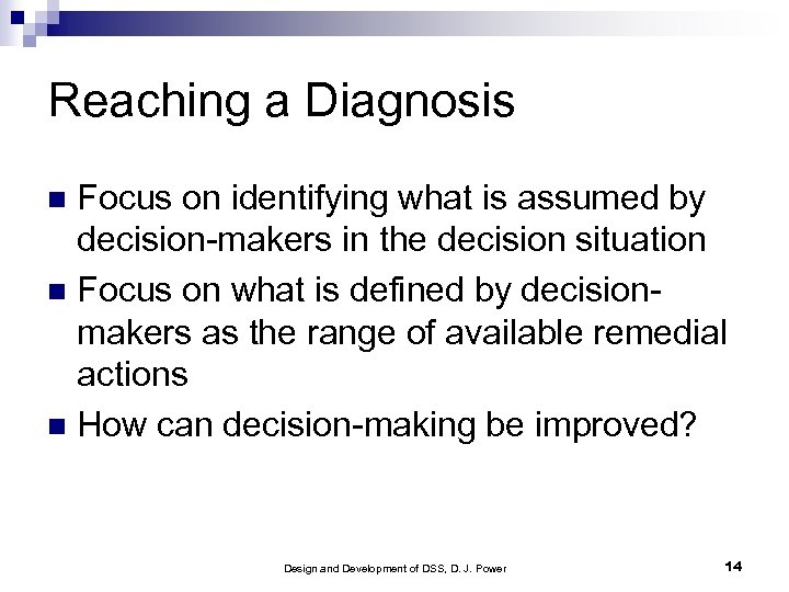 Reaching a Diagnosis Focus on identifying what is assumed by decision-makers in the decision