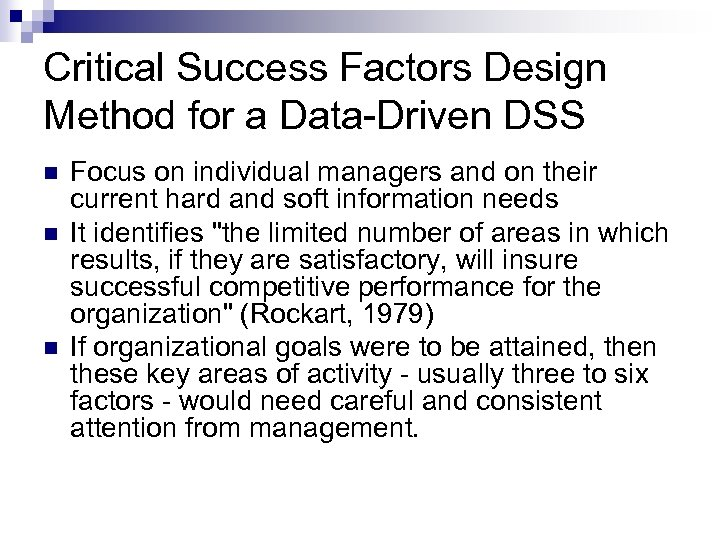 Critical Success Factors Design Method for a Data-Driven DSS Focus on individual managers and