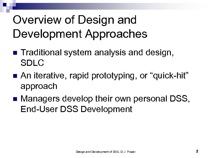 Overview of Design and Development Approaches Traditional system analysis and design, SDLC An iterative,